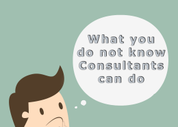 What you do not know Consultants can do